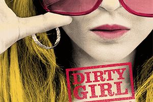 Dirty Girl To Premiere On Oct. 7th Nationwide